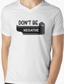 Don't Be Negative Mens V-Neck T-Shirt