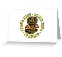 Cobra kai - Strike First Strike Hard No Mercy Variant Greeting Card