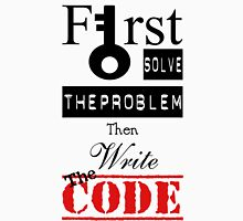 Programmer - First Solve The Problem Then Write The Code Unisex T-Shirt