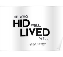 he who hid well, lived well - descartes Poster