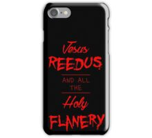 Jesus Reedus And All The Holy Flanery - Black&Red iPhone Case/Skin