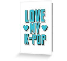 LOVE MY K-pop Greeting Card