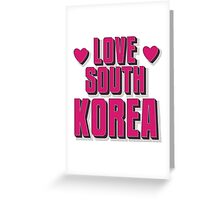 LOVE SOUTH KOREA Greeting Card