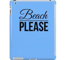 Beach Please Summer Design girly fashion women iPad Case/Skin