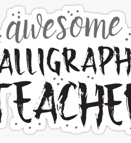 Awesome CALLIGRAPHY teacher Sticker