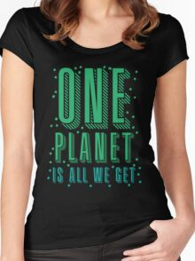one planet is all we get Women's Fitted Scoop T-Shirt