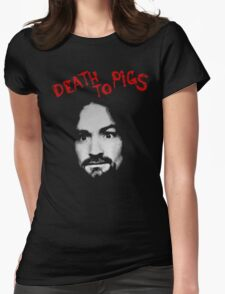 Charles Manson - Death To Pigs Womens Fitted T-Shirt