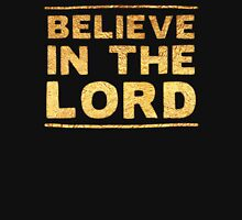 Believe in the lord in gold foil (image) Unisex T-Shirt
