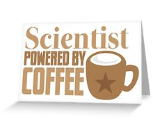 Scientist powered by coffee Greeting Card