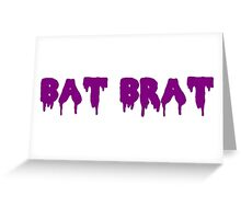Bat Brat <3 Greeting Card
