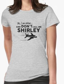 Don't call me Shirley Womens Fitted T-Shirt