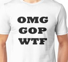 OMG GOP WTF #2 Unisex T-Shirt