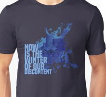 Now Is The Winter Of Our Discontent Unisex T-Shirt