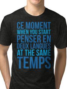 Start Penser En Deux Langues At Same Temps Tri-blend T-Shirt