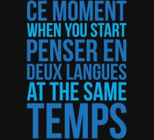 Start Penser En Deux Langues At Same Temps Unisex T-Shirt
