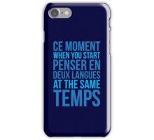 Start Penser En Deux Langues At Same Temps iPhone Case/Skin