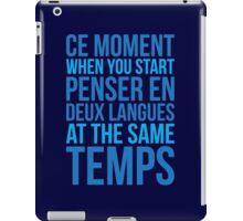 Start Penser En Deux Langues At Same Temps iPad Case/Skin