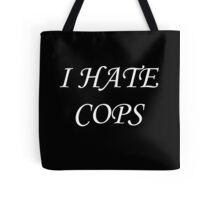 I Hate Cops Tote Bag