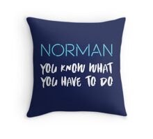 You know what you have to do 2 Throw Pillow