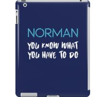 You know what you have to do 2 iPad Case/Skin