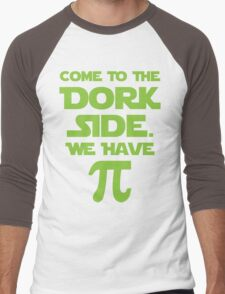 Come To The Dork Side. We Have Pie. Men's Baseball ¾ T-Shirt