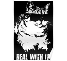 Deal With It (Cool Cat) Poster