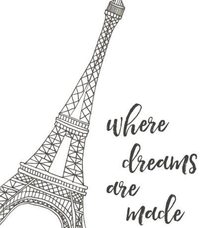 Where Dreams Are Made Paris Print Sticker