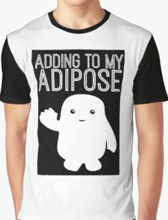 Adding to My Adipose Doctor Who Graphic T-Shirt