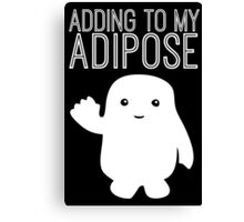 Adding to My Adipose Doctor Who Canvas Print