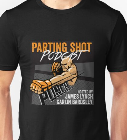 The Parting Shot Podcast - Official T-Shirt  Unisex T-Shirt