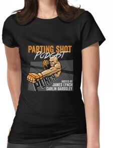The Parting Shot Podcast - Official T-Shirt  Womens Fitted T-Shirt