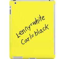 Lenny = White, Carl = Black iPad Case/Skin
