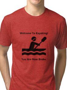 Kayaking Broke Tri-blend T-Shirt