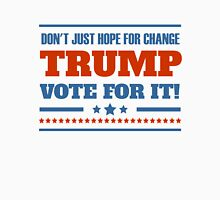 Trump Don't Just Hope For Change Unisex T-Shirt