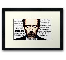 House MD quote Framed Print