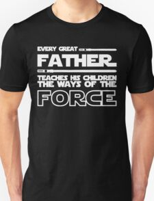 Father Teach His Children The Way of The Force Shirt - Father's Day Shirt Unisex T-Shirt