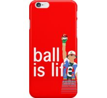 Pokeball Is Life iPhone Case/Skin