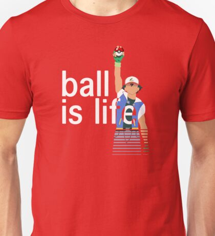 Pokeball Is Life Unisex T-Shirt