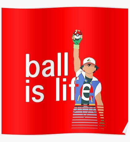 Pokeball Is Life Poster