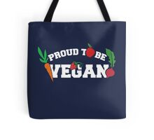 Proud to be a VEGAN Tote Bag