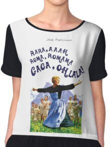 The Hills Are Alive With The Sound Of Gaga Chiffon Top