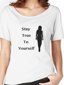 Stay True To Yourself Women's Relaxed Fit T-Shirt