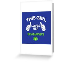 THIS GIRL LOVE HER SEAHAWKS Greeting Card
