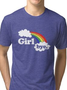Girl BYE rainbow Tri-blend T-Shirt