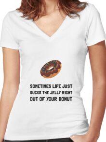 Life Sucks Jelly Donut Women's Fitted V-Neck T-Shirt