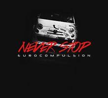 Never Stop (ABARTH) - EUROCOMPULSION Unisex T-Shirt