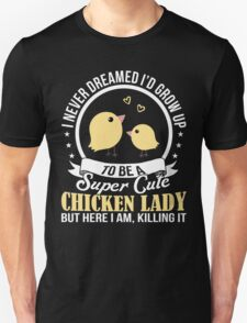 Super Cute Chicken Lady Unisex T-Shirt