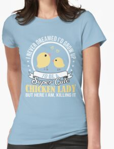 Super Cute Chicken Lady Womens Fitted T-Shirt