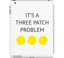 A Three Patch Problem iPad Case/Skin