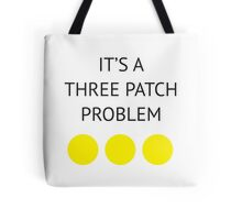 A Three Patch Problem Tote Bag